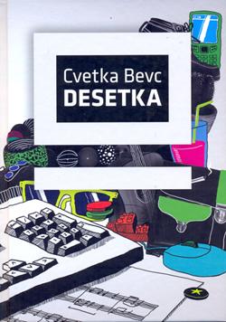 Cvetka Bevc, Desetka